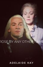 """""""A Rose By Any Other Name"""" by Adelaide_Kay"""