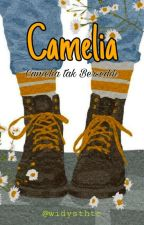 Camelia : Camelia tak Bersedih by widysthtc