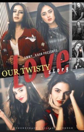 Our Twisty Love Story  by _ammy_kaur