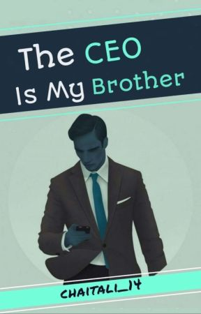 The CEO Is My Brother by chaitali_14