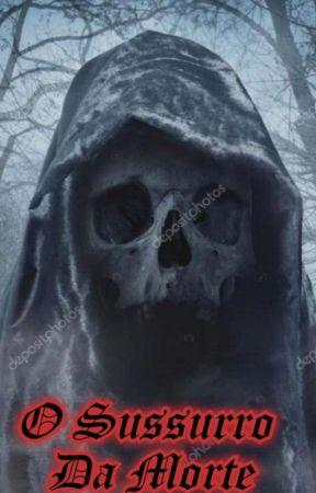 O Sussurro Da Morte by NaiaraSilva473