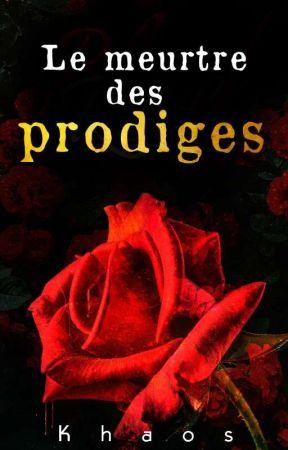 Le meurtre des prodiges [En pause]  by Khaos222
