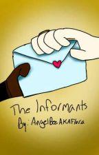 The Informants by AngelBeeAKAFloria