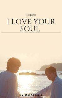 ๑ I Love Your Soul ~ Minchan ๑ cover