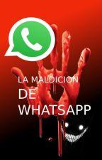 La maldicion de Whatsapp by cranknice