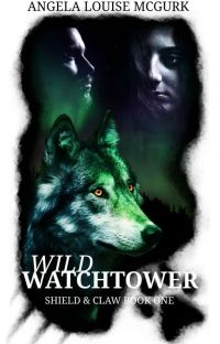 Wild Watchtower: Shield & Claw Book One cover