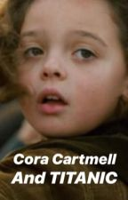 Cora Cartmell and TITANIC by allymal2005