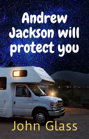 Andrew Jackson Will Protect You by StoriesbyGlass