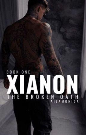 XIANON: THE BROKEN OATH by AilaMonica