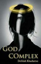 God Complex (HIATUS) by deliiiiirosa