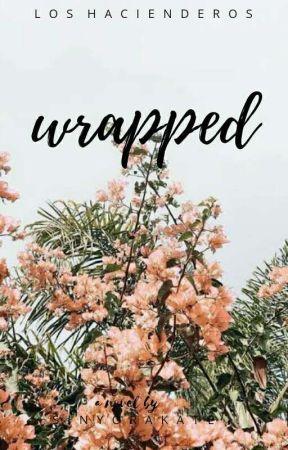 Wrapped (Los Hacienderos #1) by SinyoraKate