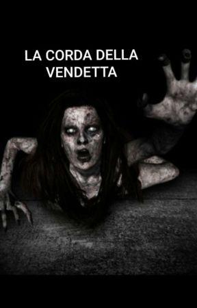LA CORDA DELLA VENDETTA.... by The_dots_girl
