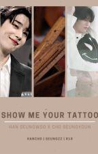 [SeungZZ][HanCho][Transfic] SHOW ME YOUR TATTOO 🔞 - Seungwoo x Seungyoun by office9496