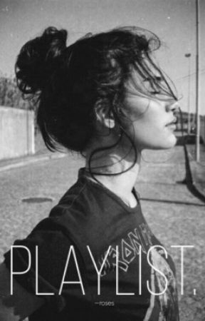Playlist.  by -tupelohoney
