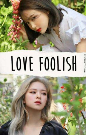 Love Foolish    2Yeon    One-shot by RosiePomu