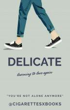 Delicate (mxm) by cigarettesxbooks