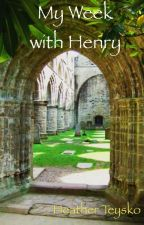 My Week with Henry by nomadchick