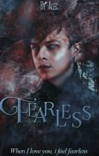 Fearless ⚘ Alec Lightwood (SLOW UPDATES) by -alexanderlightwood