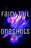 Fairy Tail ~ Oneshots cover