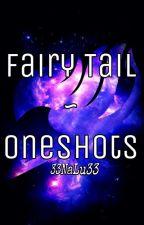Fairy Tail ~ Oneshots by _33NaLu33_