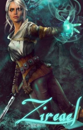 Zireael - The witcher ff. by _-Ciri-_
