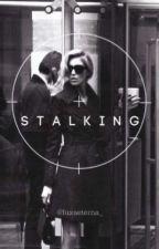 Stalking (PRÓXIMAMENTE) by luxaeterna_