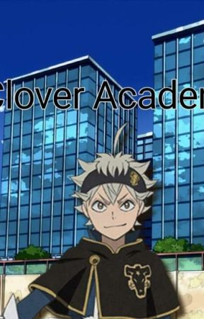 Clover Academia by MeloneWriting