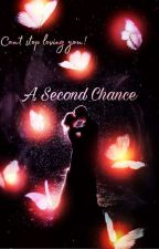 A Second Chance by Farrystyles18
