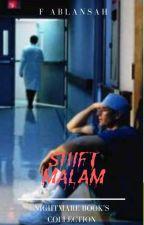 Shift Malam (END) by FaizalAblansah