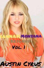 Hannah Montana Returns Vol. 1 by austincyrvs
