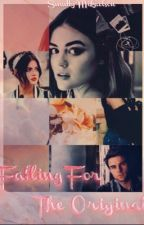 •Falling For The Original • •KOL MIKAELSON• by Arabellegrayson