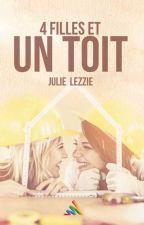 Quatre filles et un toit - Julie Lezzie   FF by HomoromanceEditions