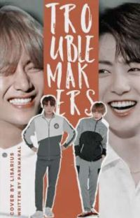 TROUBLE MAKERS | VKOOK  cover