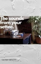The sounds from your settee by CathyMyatt