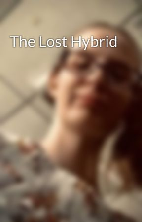 The Lost Hybrid by Bearbaby166