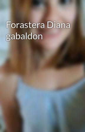 Forastera Diana gabaldon by Gisshlh