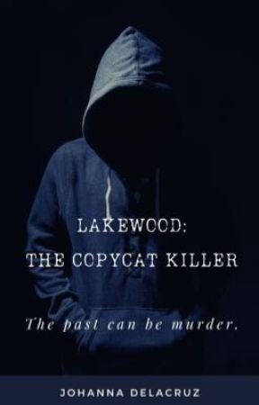 Lakewood: The Copycat Killer by angel48183