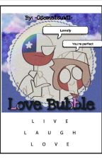 ˏˋ ° • * ⁀➷ Love Bubbleˏˋ ° • * ⁀➷ [Chirú] by -OsomatsuWII-