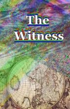 The Witness ((Yandere Males x Reader)) by TheTrasha