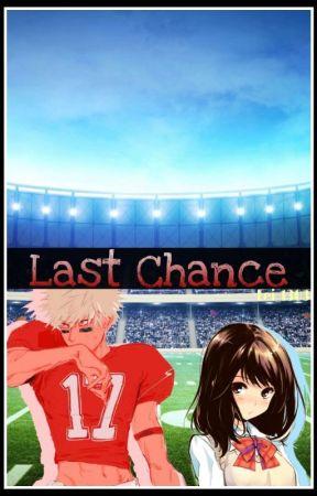 Last Chance (She's The Man Sequel) (Football AU!) [BNHA] [Bakugou X Reader] by Lei_1303