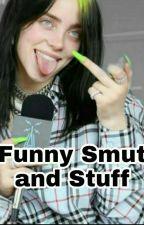 """Funny Stuff/ Funny """"Smut"""" by av0k0d0"""