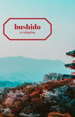 bushido || historical fiction rp {open} by overgrowth-