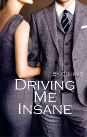 Driving Me Insane by Orihim3