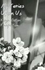 Mysteries Upon Us (Kyoya Ootori FanFiction) {Kyoya x OC} by ThyDanny