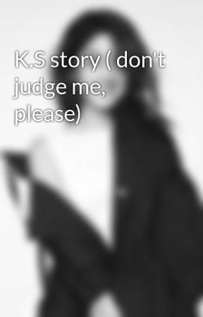 K.S story ( don't judge me, please) by kiezia_lee