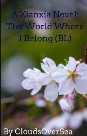 A Xianxia Novel: The World Where I Belong (BL) by CloudsOverSea