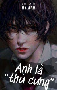 ANH LÀ THÚ CƯNG - Hy Anh cover