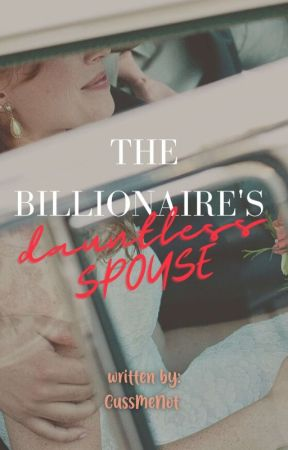 The Billionaire's Dauntless Spouse by CussMeNot