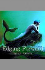 Edging Forward by EricaSRichards