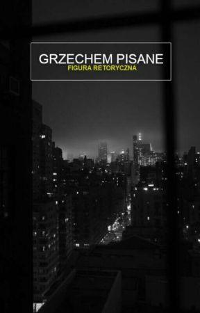 Grzechem Pisane by elegydriftin